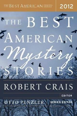 The Best American Mystery Stories 2012 [An anthology of stories edited by Robert Crais and Otto Penzler]