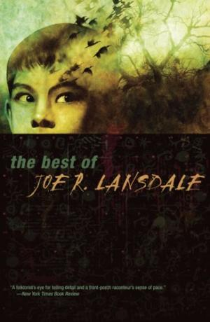 The Best of Joe R. Lansdale [Авторский сборник]