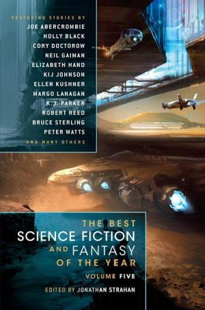 The Best Science Fiction & Fantasy of the Year. Volume 5 [An anthology of stories]