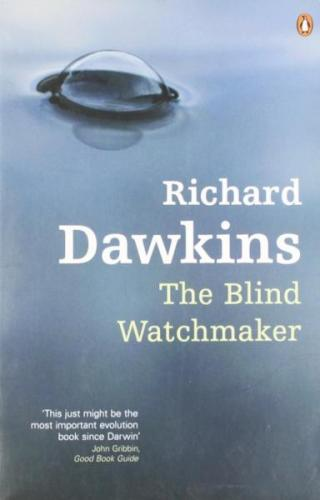 The Blind Watchmaker [Why the Evidence of Evolution Reveals a Universe Without Design]