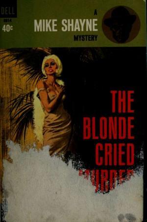 The blonde cried murder