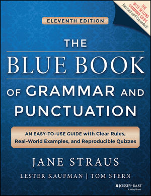 The Blue Book of Grammar and Punctuation: An Easy-to-Use Guide with Clear Rules, Real-World Examples, and Reproducible Quizzes [11th Edition]