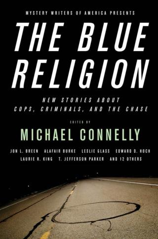 The Blue Religion [An anthology of stories edited by Michael Connelly]