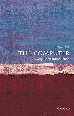 The Computer [A Very Short Introduction]