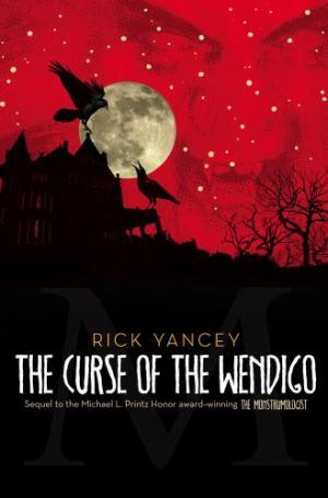 The Curse of the Wendigo [The Monstrumologist, Book 2]