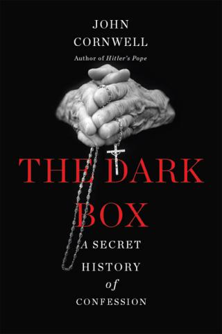 The Dark Box: A Secret History of Confession Hardcover