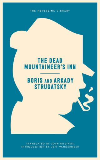 The Dead Mountaineer's Inn: (One More Last Rite for the Detective Genre) [Отель «У погибшего альпиниста» - en]