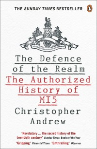 The Defence of the Realm: The Authorized History of MI5