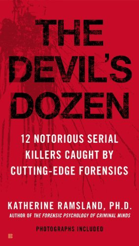 The Devil's Dozen [How Cutting-edge Forensics Took Down 12 Notorious Serial Killers]