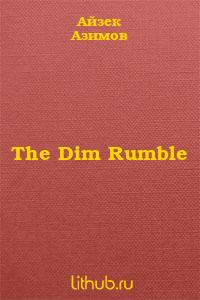The Dim Rumble