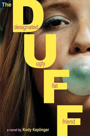 The DUFF: Designated Ugly Fat Friend