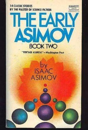 The Early Asimov. Volume 2