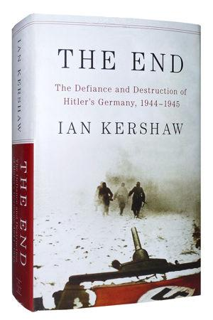 The End: The Defiance and Destruction of Hitler's Germany, 1944–1945