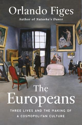 The Europeans [THREE LIVES AND THE MAKING OF A COSMOPOLITAN CULTURE]