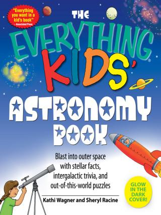 The Everything® Kids' Astronomy Book