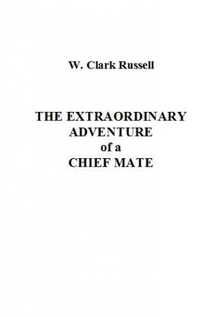 The Extraordinary Adventure of a Chief Mate