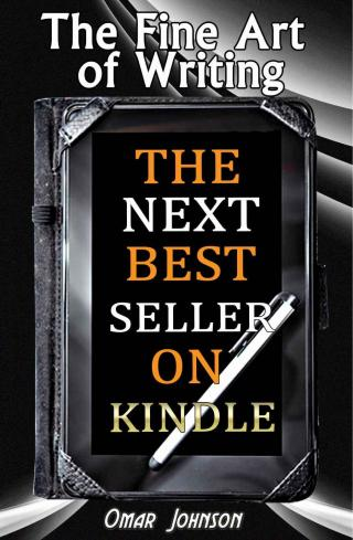 The Fine Art of Writing the Next Best Seller on Kindle