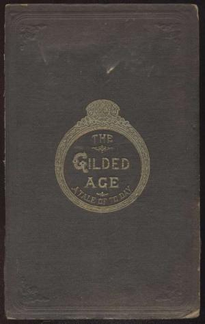 The Gilded Age / A tale of today