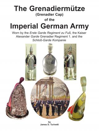 The Grenadier Cap of the Imperial German Army