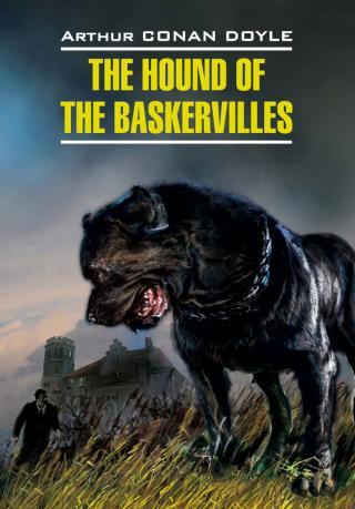 The Hound of the Baskervilles / Собака Баскервилей. Книга для чтения на английском языке [litres]
