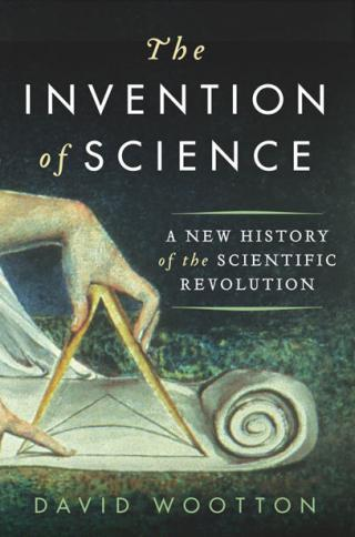 The Invention of Science. A New History of the Scientific Revolution