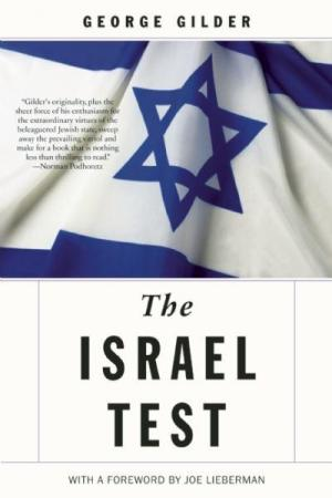 The Israel Test: Why the World's Most Beseiged State Is a Beacon of Freedom and Hope for the World Economy