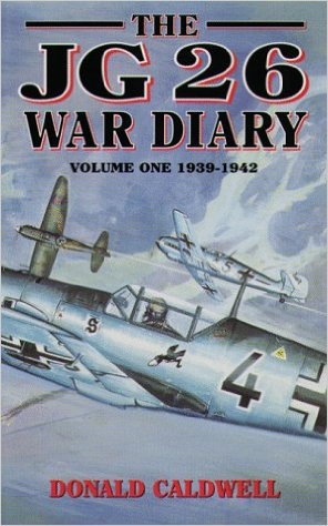 The JG26 War Diary. Volume 1. 1939-1942