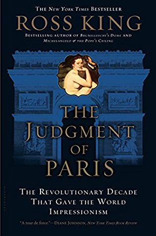 The Judgement of Paris [The Revolutionary Decade That Gave the World Impressionism]