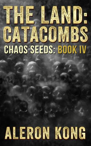 The Land: Catacombs (Chaos Seeds Book 4) [Kobo]