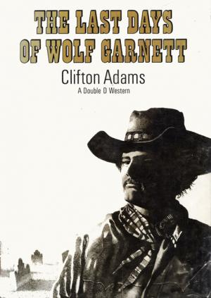 The Last Days of Wolf Garnett
