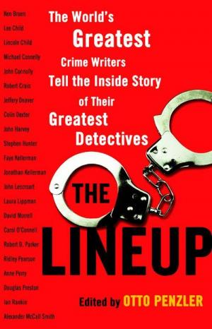 The Lineup: The World's Greatest Crime Writers Tell the Inside Story of Their Greatest Detectives [редактор  Отто Пензлер]