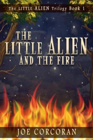 The Little Alien and the Fire [Book # 1]