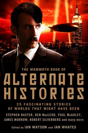 The Mammoth Book of Alternate Histories [anthology]