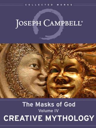 The Masks of God. Vol.4. Creative Mythology