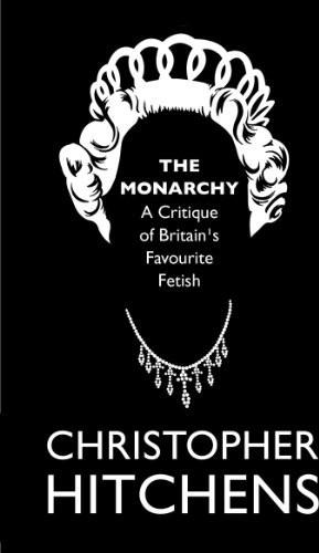 The Monarchy: A Critique of Britain's Favourite Fetish