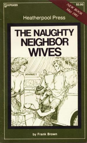 The naughty neighbor wives