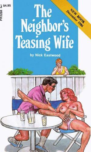The neighbor's teasing wife