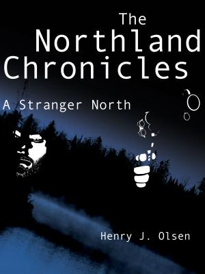 The Northland Chronicles: A Stranger North