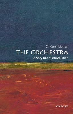 The Orchestra [A Very Short Introduction]