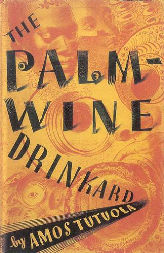 The Palm-wine Drinkard And his dead Palm-Wine Tapster in the Deads' Town