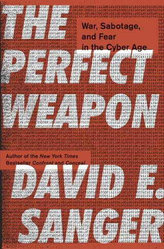 The Perfect Weapon [War, Sabotage, and Fear in the Cyber Age]