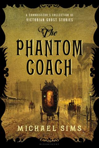 The Phantom Coach [A Connoisseur's Collection of the Best Victorian Ghost Stories]