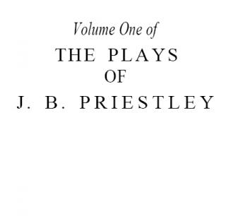 The Plays of J. B. Priestley - V.1