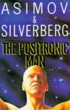 The Positronic Man