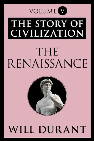 The Renaissance [The Story of Civilization 5 of 11]
