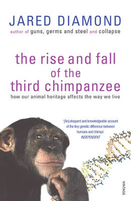 The Rise and Fall of the Third Chimpanzee. Evolution and Human Life