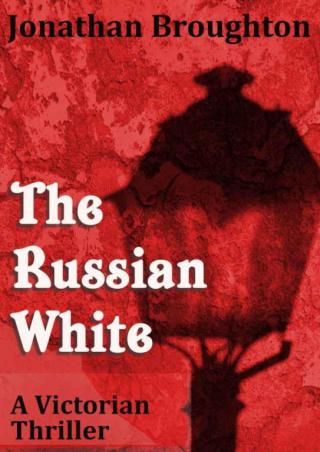 The Russian White: A Victorian Thriller