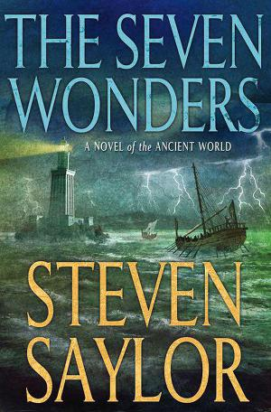 The Seven Wonders: A Novel of the Ancient World (Novels of Ancient Rome)