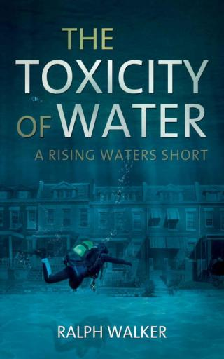 The Toxicity of Water: A Rising Waters Short