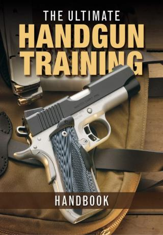 The Ultimate Handgun Training Handbook